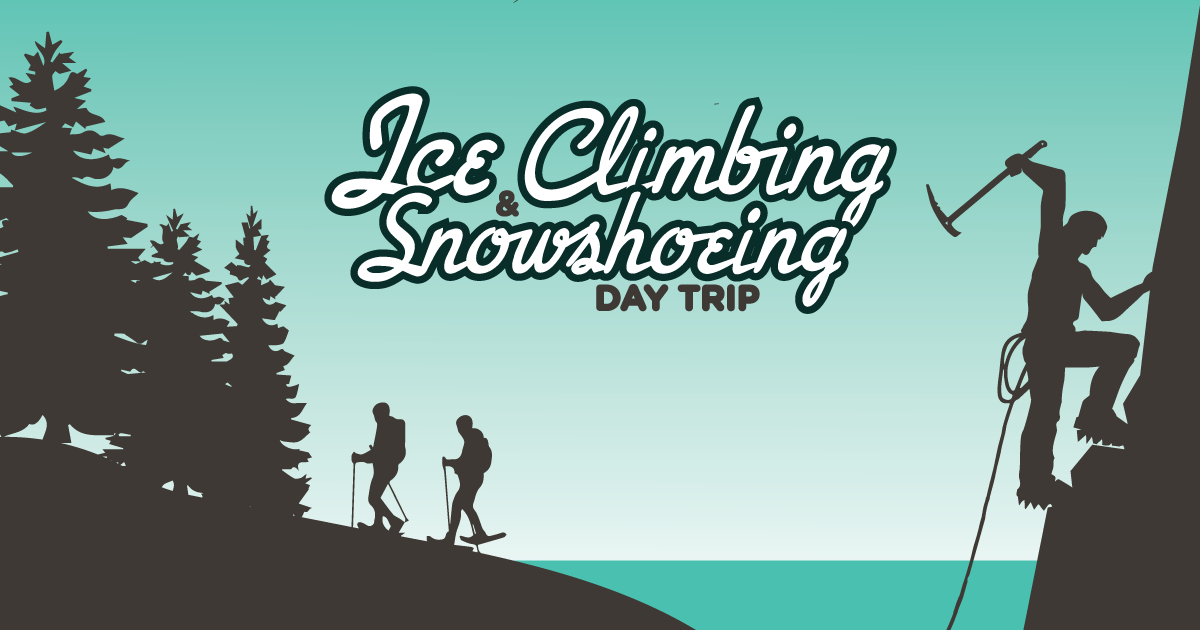 Ice Climbing and Snowshoeing Day Trip