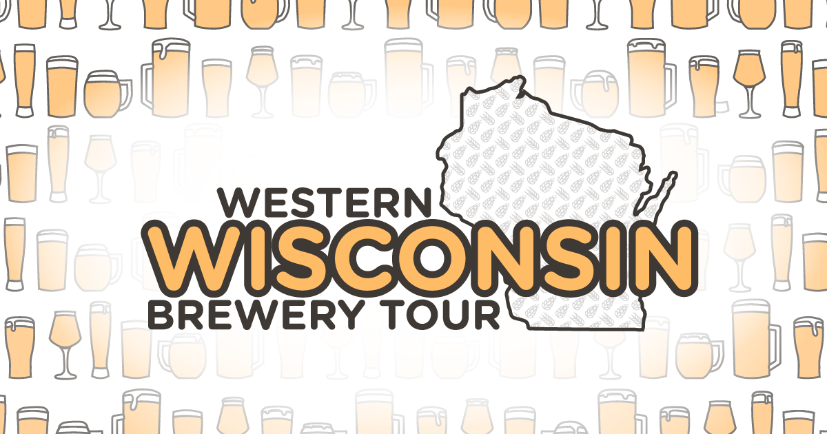 Western WI Brewery Tour!