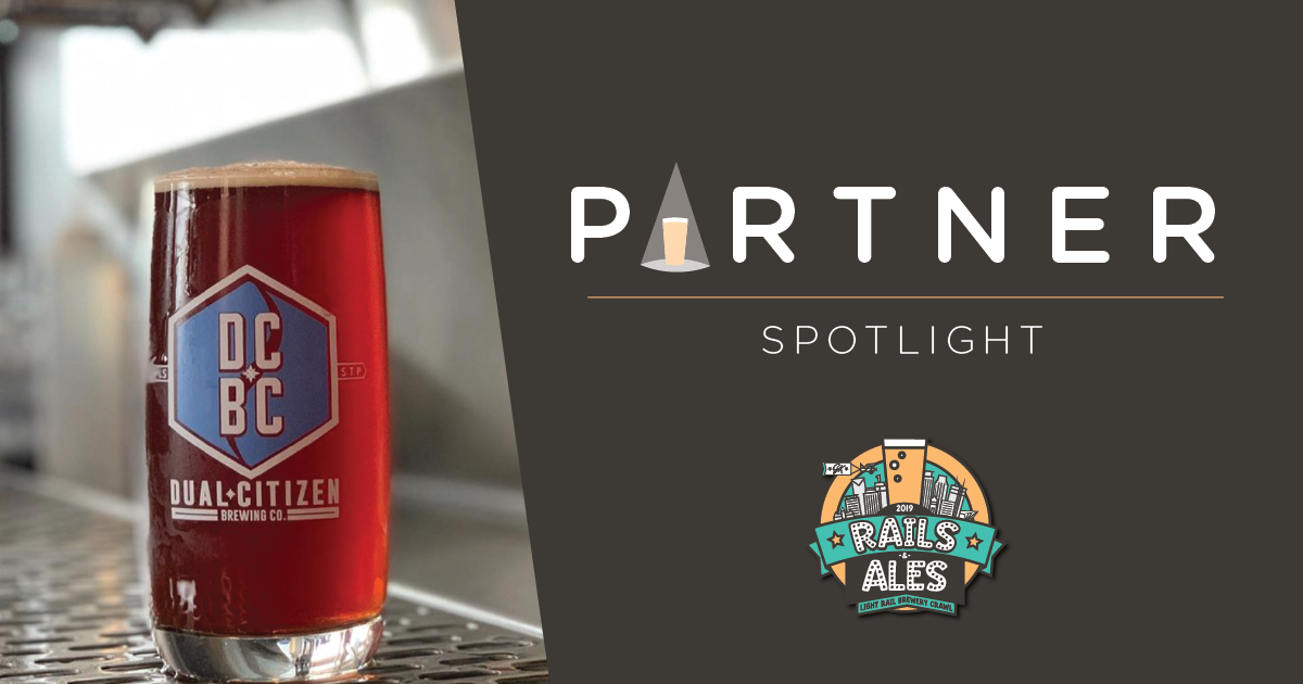 'Rails and Ales' Partner Spotlight – Dual Citizen